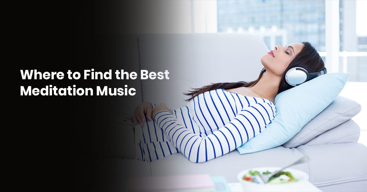 Where to Find the Best Meditation Music