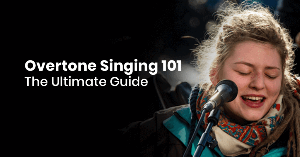 Overtone Singing 101: The Ultimate Guide