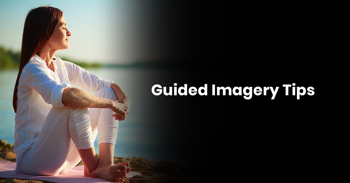 Guided Imagery Tips