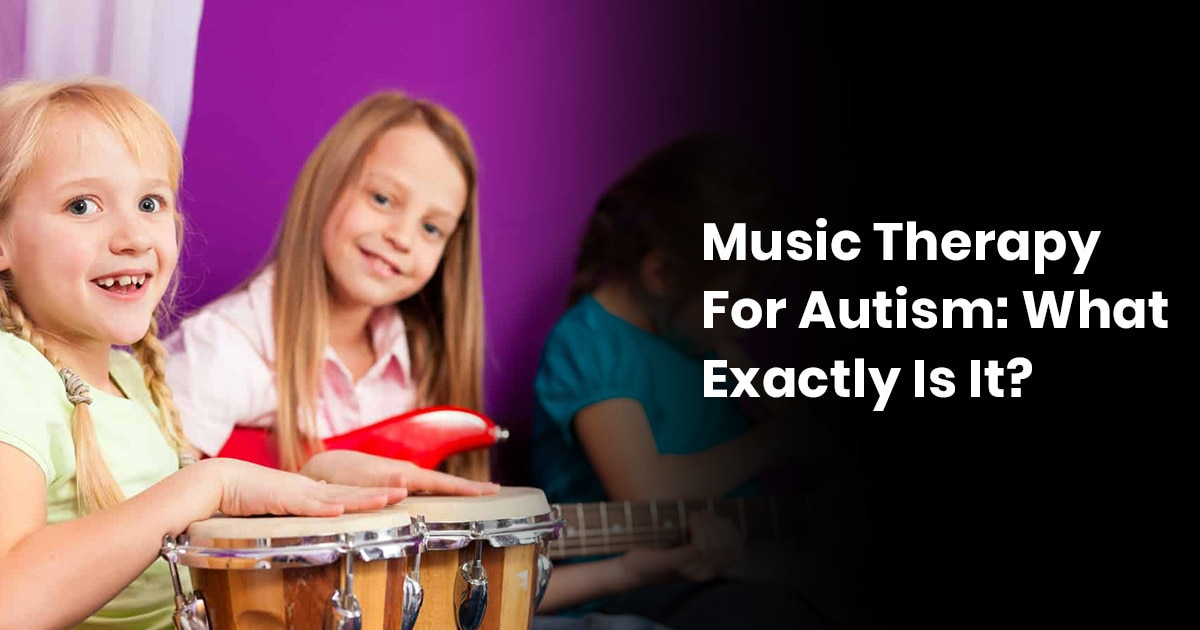 Music Therapy For Autism: What Exactly Is It?