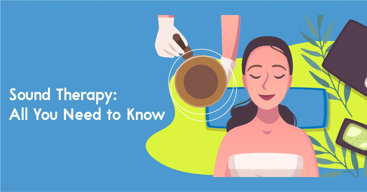 Sound Therapy All You Need to Know